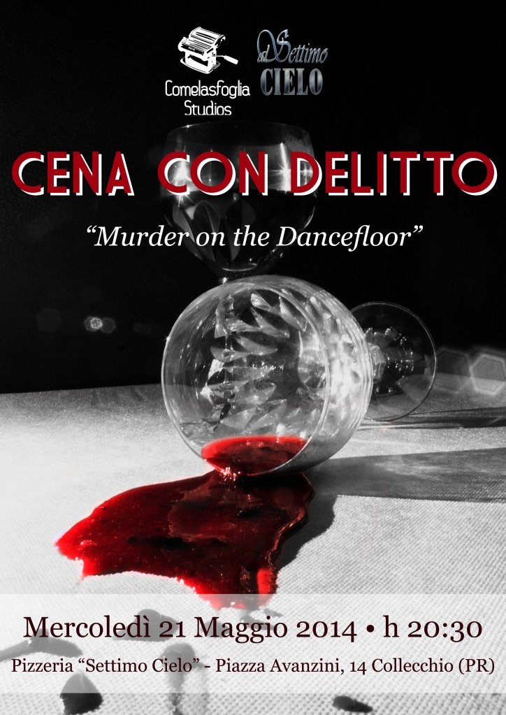 "Cena con delitto - ""Murder on the Dancefloor"" @ Al Settimo Cielo - Collecchio"